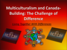 Multiculturalism and Canada- Building: The Challenge of