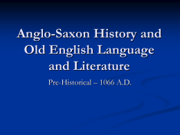 Anglo-Saxon History and Old English Language and …