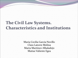 The Civil Law Systems. Characteristics and Institutions