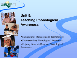Unit 5: Teaching Phonological Awareness