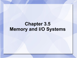 Chapter 3.7 Memory and I/O Systems