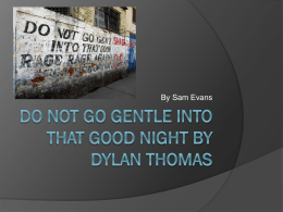 DO NOT GO GENTLE INTO THAT GOOD NIGHT by Dylan …