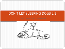 DON'T LET SLEEPING DOGS LYE