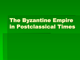 The Byzantine Empire and Eastern Europe in Postclassical …