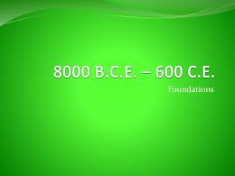 Unit 1 Key Terms Foundations 8000 BCE – 600CE
