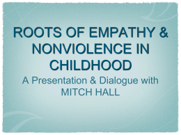 ROOTS OF EMPATHY & NONVIOLENCE IN CHILDHOOD