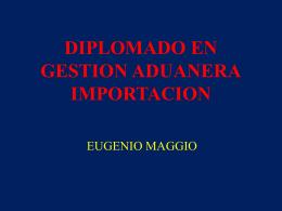 DIPLOMADO EN GESTION ADUANERA IMPORTACION