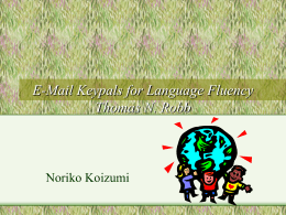 E-Mail Keypals for Language Fluency Thomas N. Robb