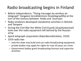 Radio broadcasting begins in Finland
