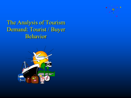 The Analysis of Tourism Demand: Tourist / Buyer Behavior