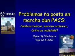 Problemas na posta en marcha dun PACS: Cambios …