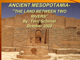 "ANCIENT MESOPOTAMIA- ""THE LAND BETWEEN THE …"