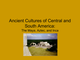 Ancient Cultures of Central and South America: The Maya