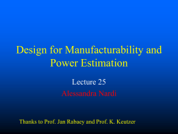 Design for Manufacturability and Power Estimation