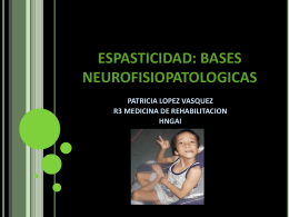 ESPASTICIDAD: BASES NEUROFISIOPATOLOGICAS
