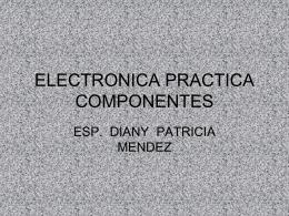 ELECTRONICA PRACTICA COMPONENTES