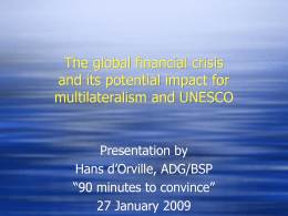 The global financial crisis and its potential impact for