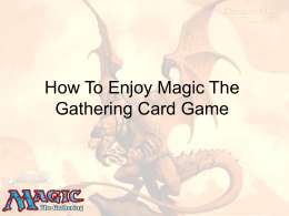 How to enjoy Magic the Gathering card game