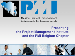 Presenting the Project Management Institute and the …