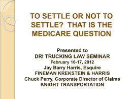 TO SETTLE OR NOT TO SETTLE? THAT IS THE MEDICARE …