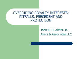 OVERRIDING ROYALTY INTERESTS: PITFALLS, PRECEDENT …