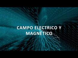 IMPORTANCIA DE LOS CAMPOS ELECTRICO Y …