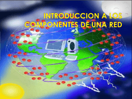 INTRODUCCION A LOS COMPONENTES DE UNA RED