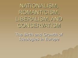 NATIONALISM, LIBERALISM, AND CONSERVATISM