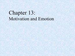 Chapter 13: Motivation and Emotion