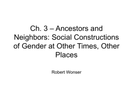 Ch. 3 – Ancestors and Neighbors: Social Constructions of