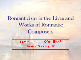 Romanticism in the Lives & Works of Romantic Composers