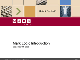 Mark Logic Overview August 25, 2004