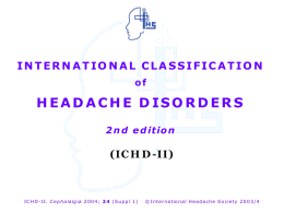 INTERNATIONAL CLASSIFICATION OF HEADACHE …