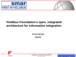 Fieldbus Foundation's open, integrated architecture for