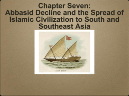 Chapter Seven: Abbasid Decline and the Spread of Islamic