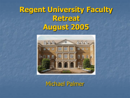Regent University Faculty Retreat August 2005