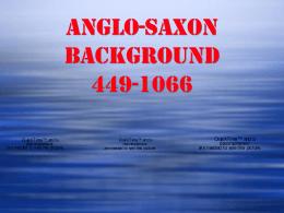 ANGLO-SAXONS ~ 449-1066