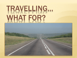TRAVELLING… WHAT FOR?