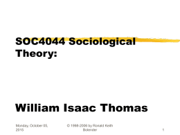 SOC4044 Sociological Theory William Isaac Thomas Dr