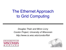 The Ethernet Approach to Grid Computing
