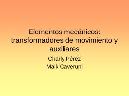 Elementos mecanicos: transformadores de movimiento y