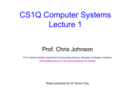 CS1Q Computer Systems - University of Glasgow