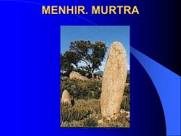 MENHIR. MURTRA
