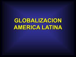 GLOBALIZACION AMERICA LATINA