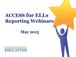 ACCESS for ELLs Reporting Webinars