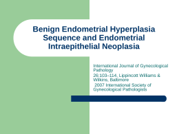 Benign Endometrial Hyperplasia Sequence and …