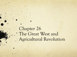 Chapter 26 The Great West and Agricultural Revolution