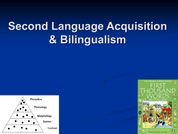 Second Language Acquisition & Bilingualism