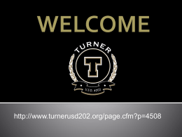 WELCOME [www.turnerusd202.org]