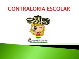 CONTRALORIA ESCOLAR - - Contraloria Distrital de …